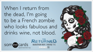 return-dead-zombie-french-fabulous-blood-wine-funny-ecard-me3